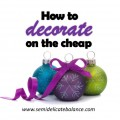 How to decorate on the cheap