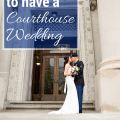 Reasons to have a courthouse wedding