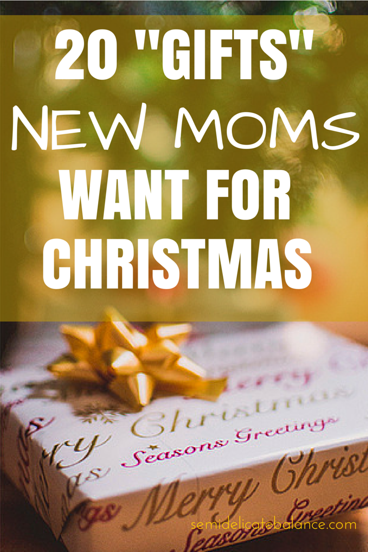 """Here are 20 """"Gifts"""" New Moms Want for Christmas"""
