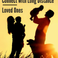 5 Ways Families Can Keep Contact With Long Distance Loved Ones-2