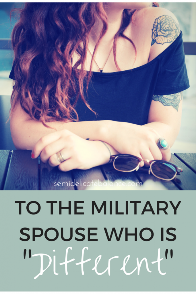 To the Military Spouse Who is -Different-
