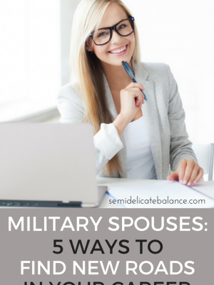 MILITARY SPOUSES- 5 WAYS TO FIND NEW ROADS IN YOUR CAREER