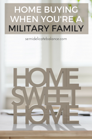 HOME BUYING WHEN you're a military family