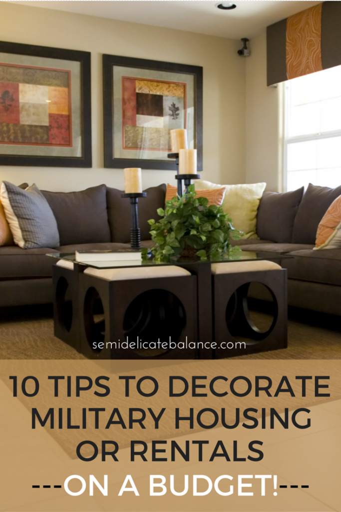 10 tips to decorate military housing or rentals - on a budget!
