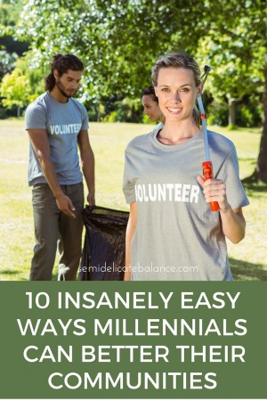10 Easy Ways Millennials Can Better Their Communities