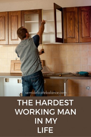 The Hardest Working Man In My Life