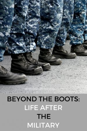 Beyond the Boots- Life After the Military
