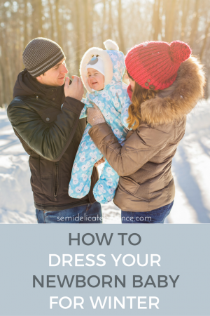 How to Dress Your Newborn Baby For Winter