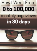 How I Went From 0 – 100,000 Monthly Pageviews in 30 Days
