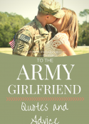 For The Army Girlfriend: Quotes and Advice