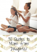 30 Inspiring Mom Quotes From Daughter