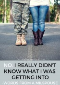 No, I Really Didn't Know What I Was Getting Into – Words from A Military Spouse