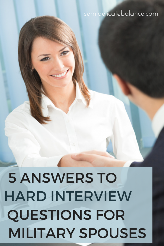 5 answers for hard interview questions for military spouses
