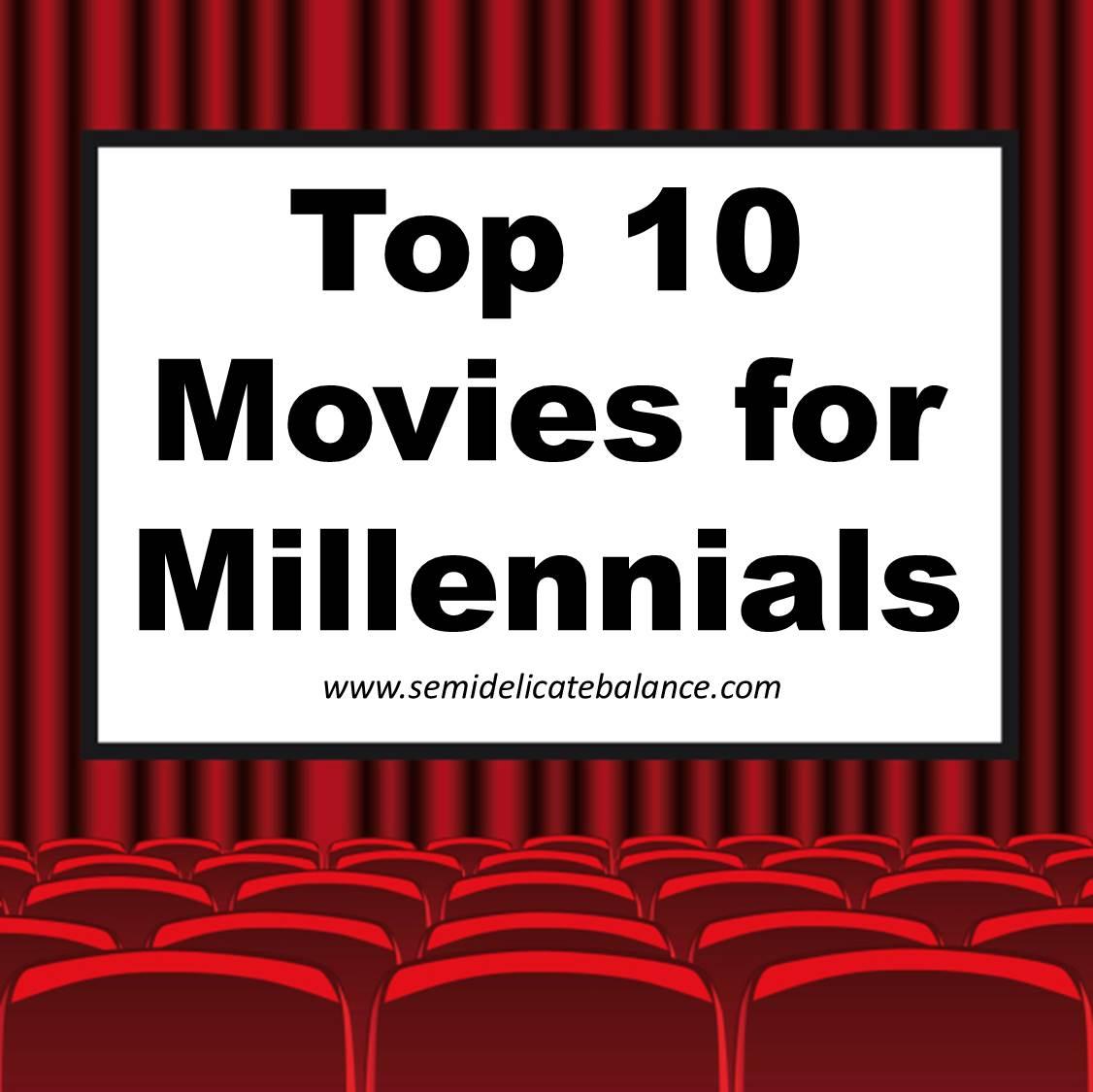 top 10 movies for millennials