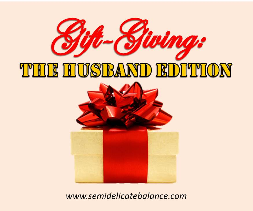 Gift-Giving: The Husband Edition