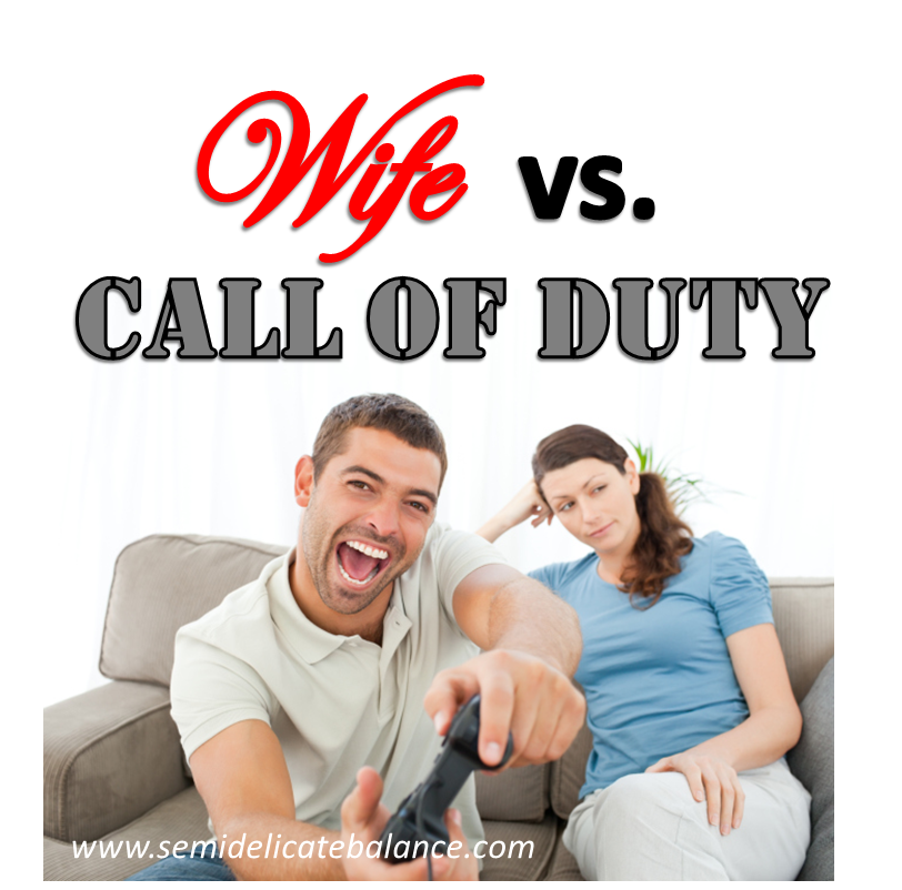 Wife vs. Call of Duty