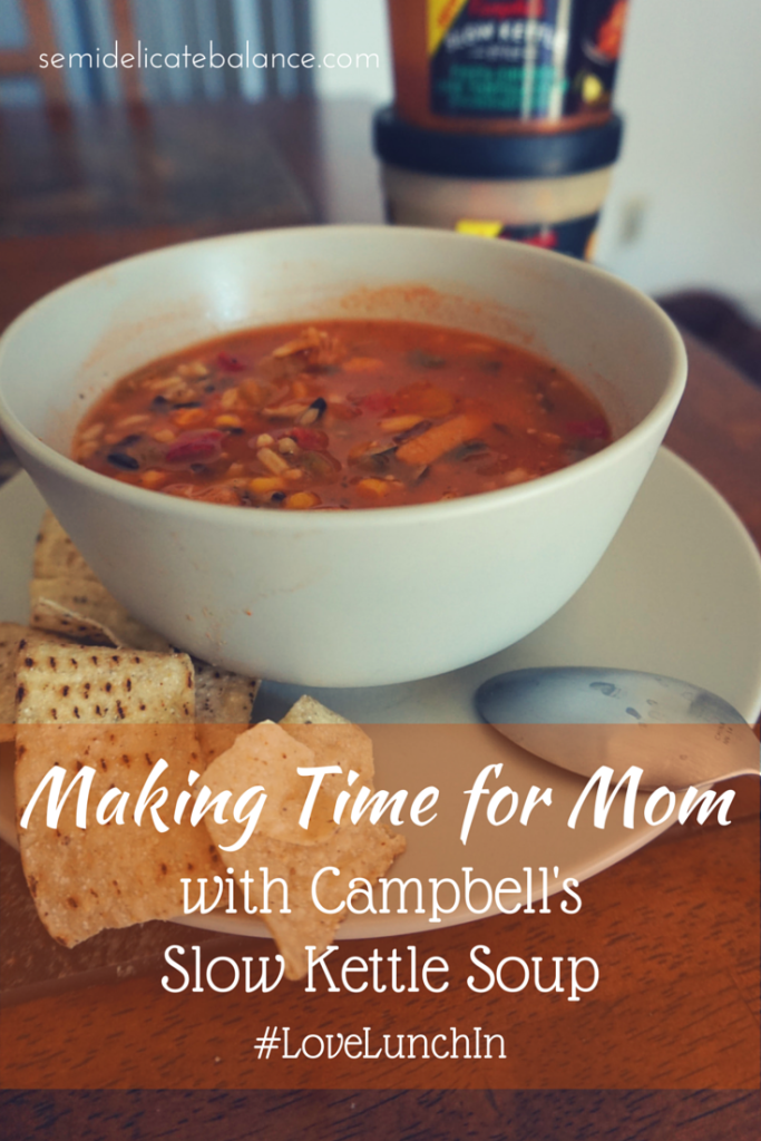 Making Time For Mom with Campbell's Slow Kettle Soup (1)