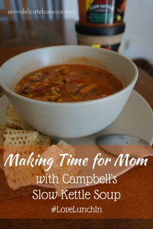 Making Time For Mom with Campbell's Slow Kettle Soup