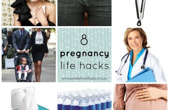 8 pregnancy life hacks