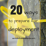 20 Ways to Prepare for Deployment