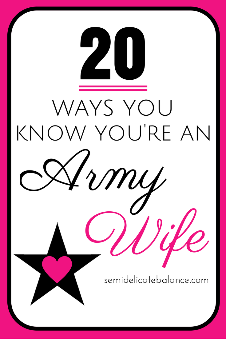 20 Ways You Know You\'re an Army Wife