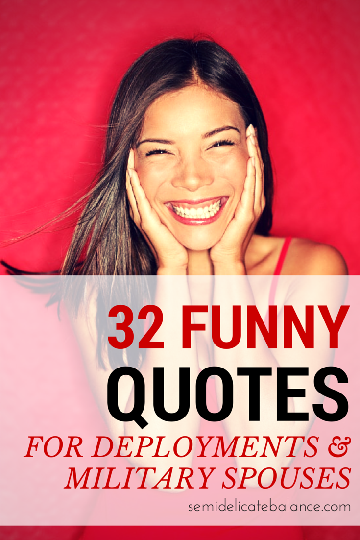 32 funny quotes for deployment and military spouses