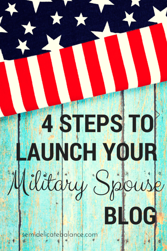 4 Steps to Launch Your Military Spouse Blog