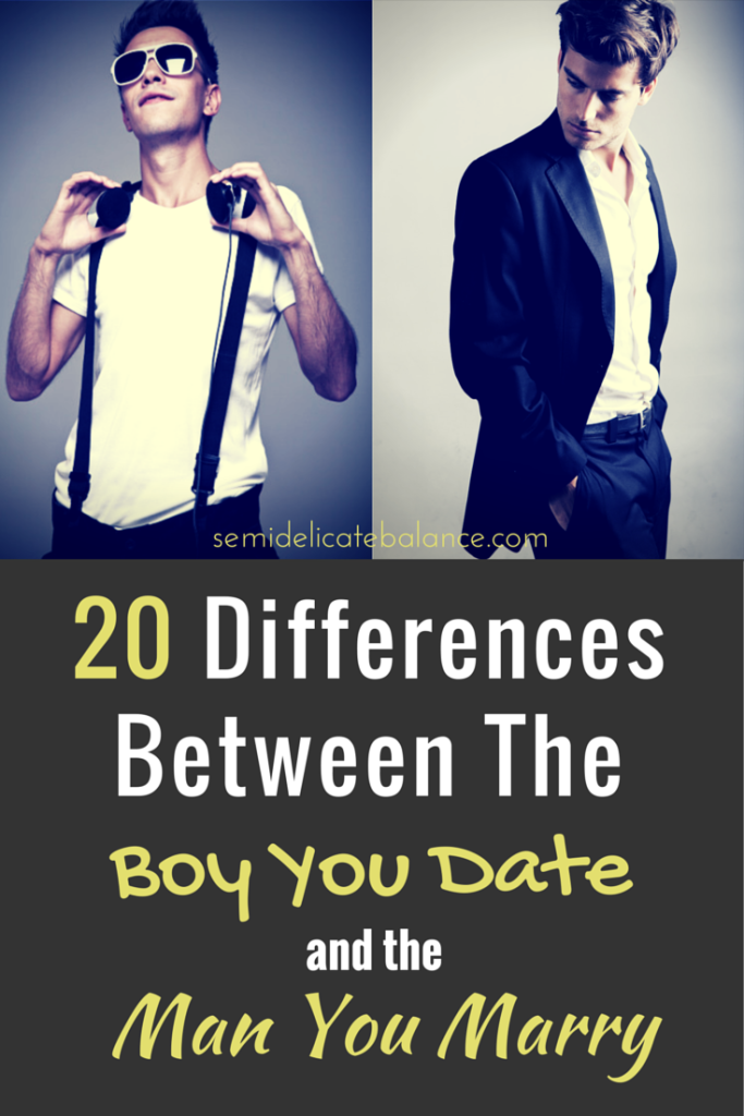 20 Differences between the boy you date and the man you marry 1