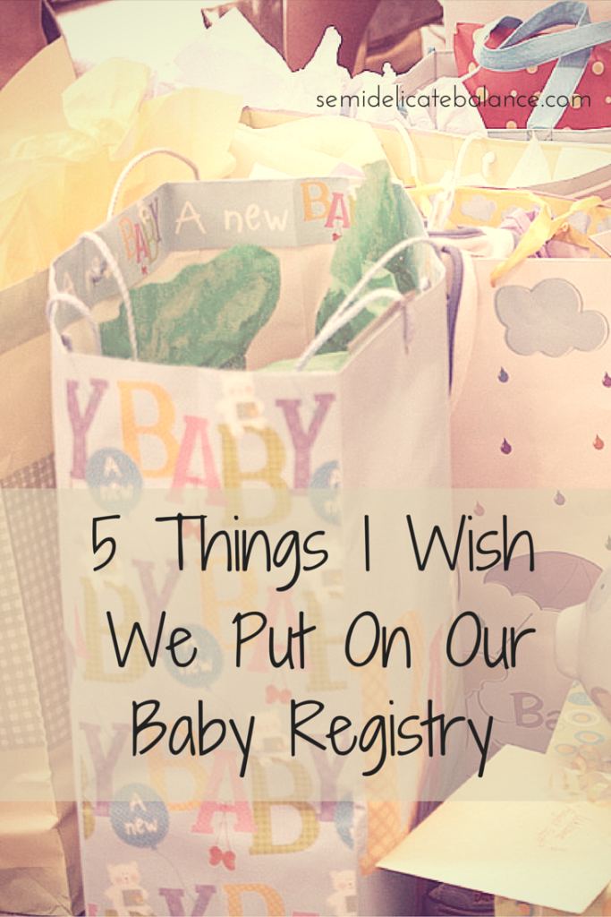 5 Things I Wish We Put On Our Baby Registry