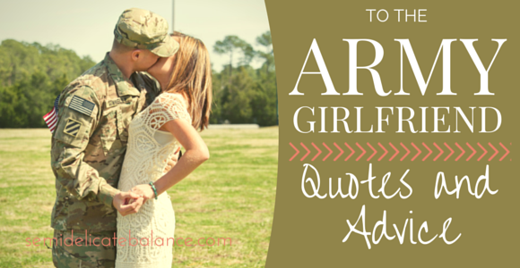 to the army girlfriend: quotes, advice