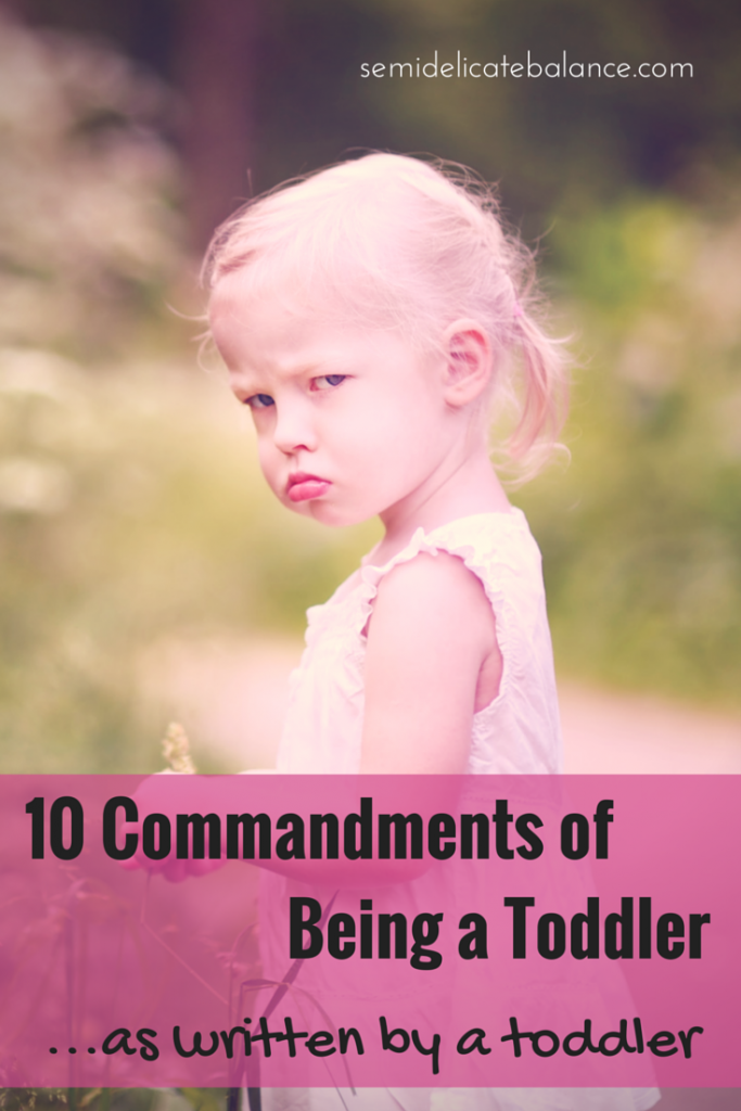 10 Commandments of being a toddler ...as written by a toddler