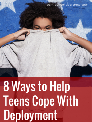 8 Ways to Help Teens Cope With Deployment (1)