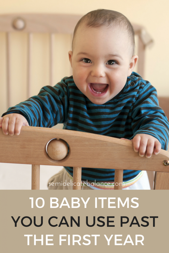 Grow with Baby: 10 Baby Items that Last Past the First Year