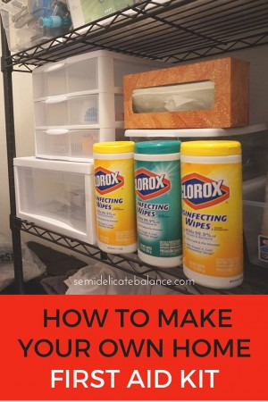 HOW TO MAKE your own first aid kit