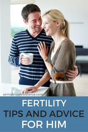 FERTILITY TIPS AND ADVICE FOR HIM