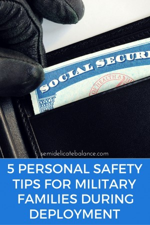 5 Personal Safety Tips For Military Families During Deployment