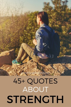 45+ Quotes About Strength