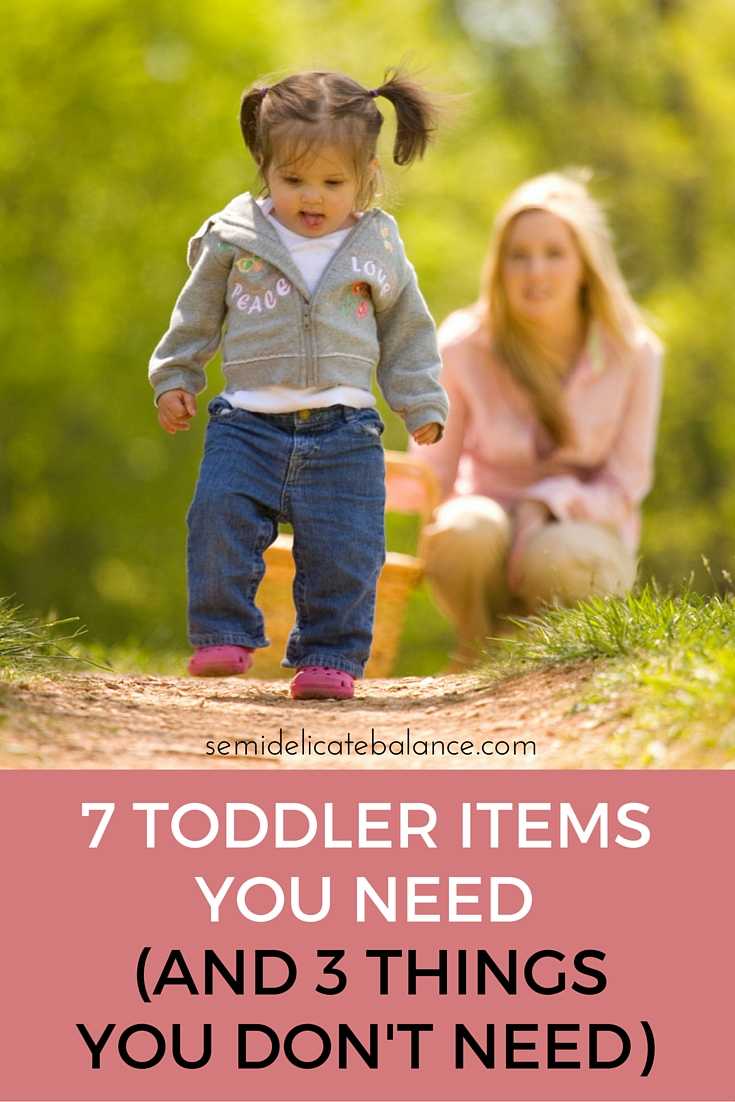 7 Toddler Items You Need and (Three You Don't)