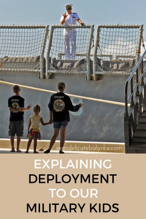 EXPLAINING DEPLOYMENT TO OUR MILITARY KIDS