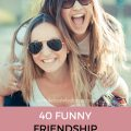 40 Funny Friendship Quotes for Best Friends