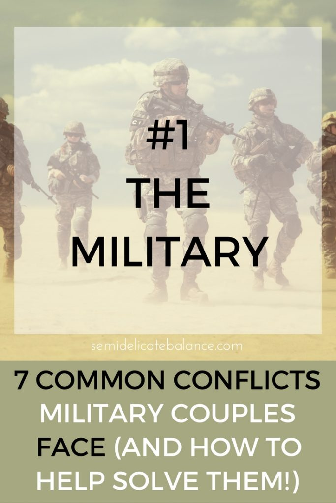 MILITARY - 7 Most Common Conflicts Military Couples Face (and How to Solve Them)