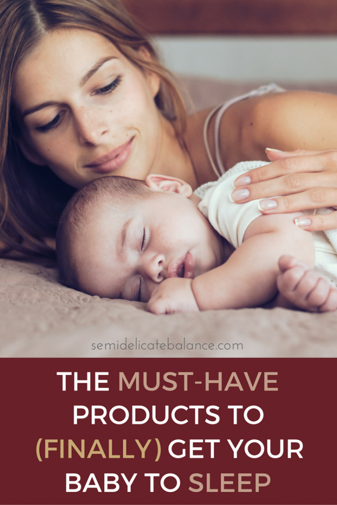 The MUST HAVE Products to (Finally) Help Get Your Baby To Sleep