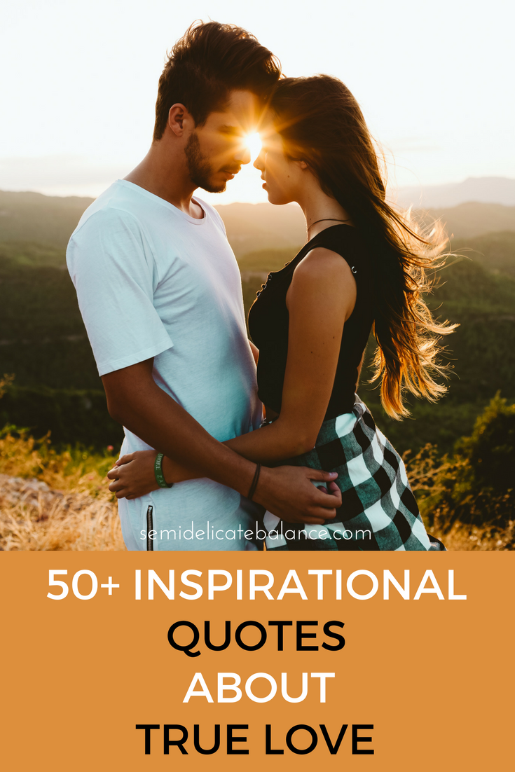 50 Inspirational Quotes About True Love