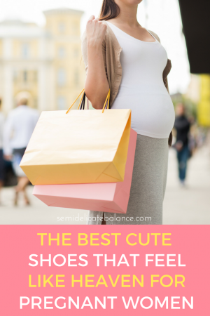 The Best Cute Shoes That Feel Like Heaven For Pregnant Women