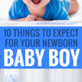 Having A Newborn Baby Boy_ 10 Things to Expect for Your Little Man #babyboy #newmom #boymom