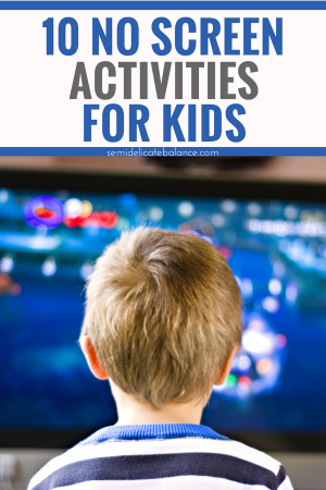 10 No Screen Activities for Kids, Screen Free, No Ipad or tablet #screenfree #noscreen #kidsactivities