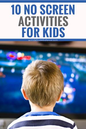 10 No Screen Activities for Kids, Screen Free, No Ipad or tablet #screenfree #noscreen #kidsactivities