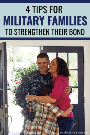 4 Tips For Military Families To Strengthen Your Bond #military #militaryfamilies #militarylife #militaryfamily