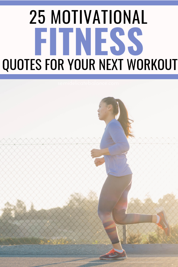25 Motivational Quotes About Fitness To Inspire Your Next Workout #fitness #workout #fitnessquotes #fitspiration