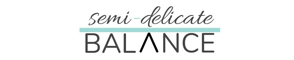 Semi-Delicate Balance